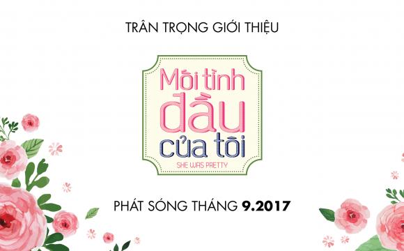 Mối Tình Đầu Của Tôi – She Was Pretty (Phiên Bản Việt)